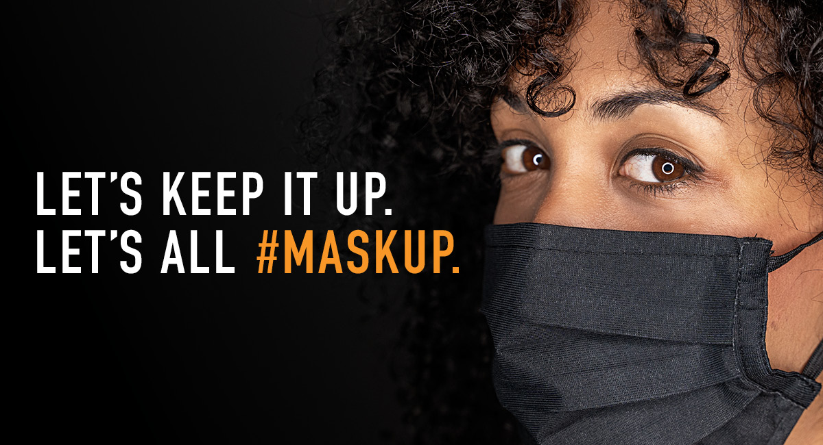 Every Mask Up Campaign.