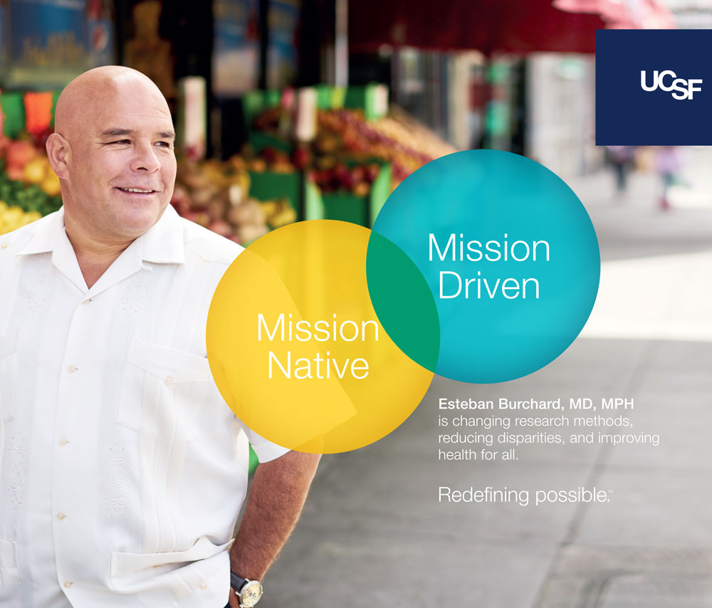 UCSF advertisement showing Esteban Burchard. Text reads: Mission native, mission driven.