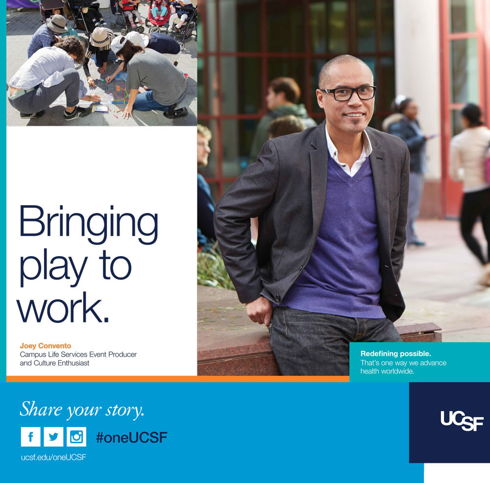 UCSF ad featuring Campus Life Services event producer Joey Convento. Text reads: Bringing play to work.