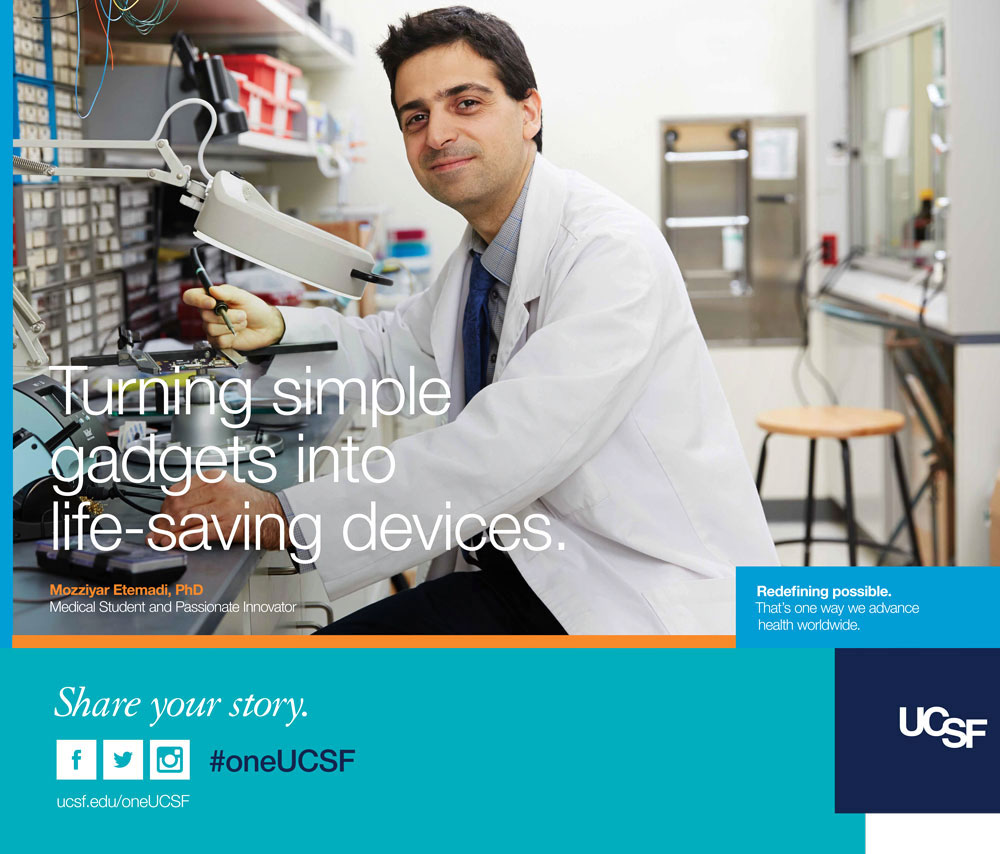 UCSF ad featuring student Mozziyar Etemadi in the lab. Text reads: Turning simple gadgets into life-saving devices.