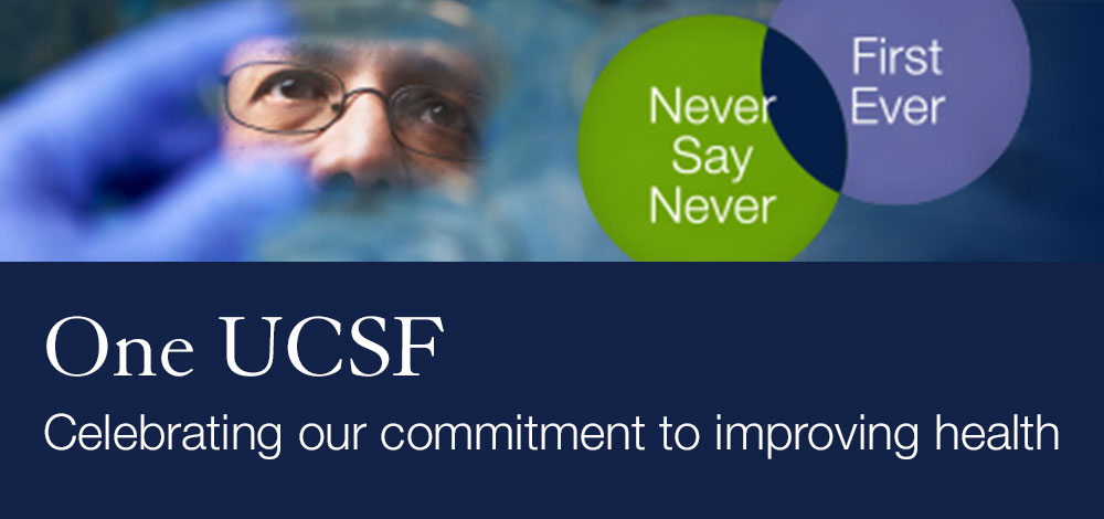 One UCSF: Celebrating our commitment to improving health