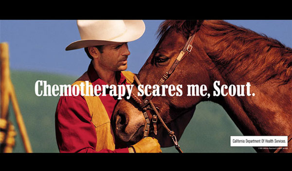 "tobacco ad of cowboy looking at his horse and saying ""Chemotherapy scares me, Scout."""