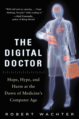 Robert Wachter Examines Highs and Lows of Digitizing Health