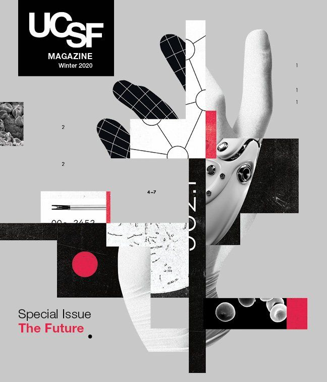 Cover of UCSF Magazine Winter 2020: Special Issue / The Future. Collage of futuristic image of gloved hands with high-tech parts.