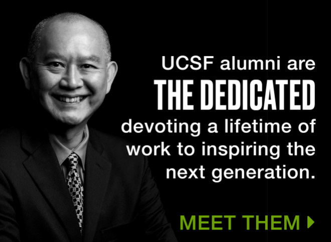 UCSF alumni are the dedicated devoting a lifetime of work to inspiring the next generation. Meet them.