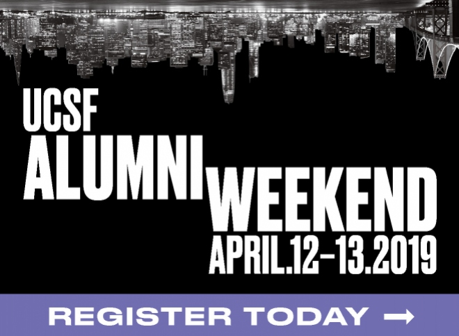 UCSF Alumni Weekend: April 12-13, 2019. Register Today >