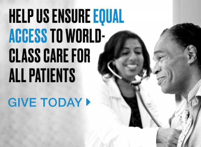 Help us ensure equal access to world-class care for all patients. Give today >