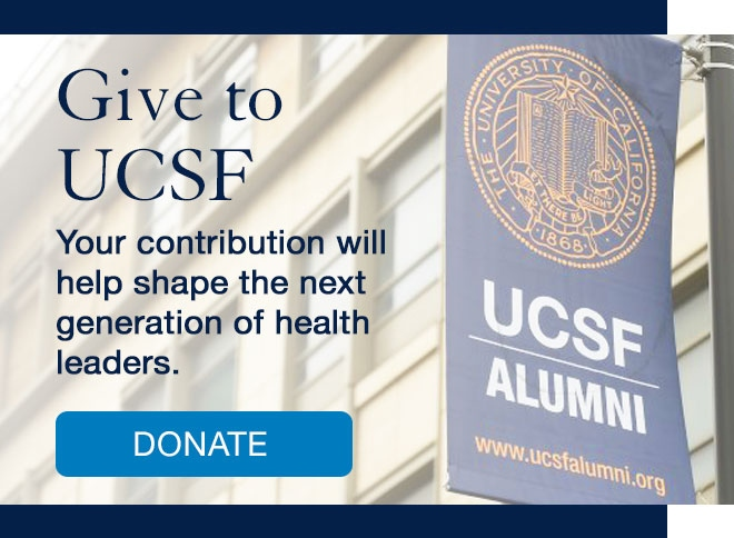 Give to UCSF: Your contribution will help shape the next generation of health leaders.
