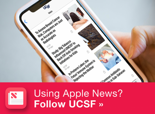 UCSF is on Apple News. Subscribe for updates >