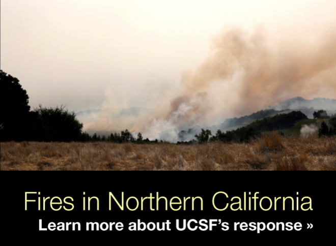 Fires in Northern California: Learn more about UCSF's response.