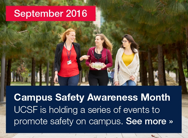 UCSF is holding a series of events to promote safety on campus. See more.