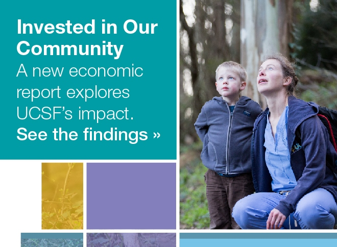 Invested in Our Community: A new economic report explores UCSF's impact. See the findings »
