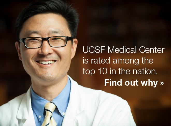 UCSF Medical Center is rated among the top 10 in the nation. Find out why >