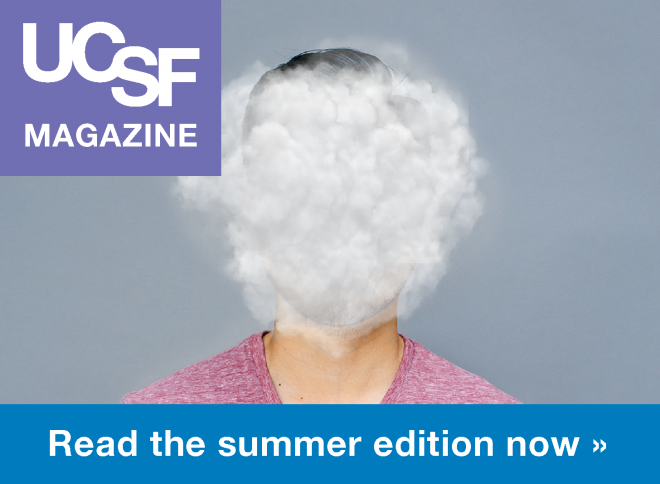 UCSF Magazine: Read the summer edition now >