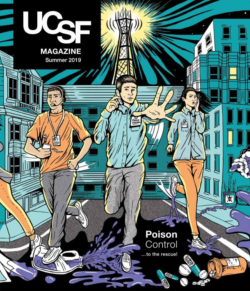 "Cover of the Summer 2019 edition of UCSF Magazine: reads ""Poison Control...the the rescue!""; comic book-style illustration of three people running through San Francisco; man in the is on the phone; there is a puddles, pills and pill bottle on the ground; Sutro tower shines in the background."